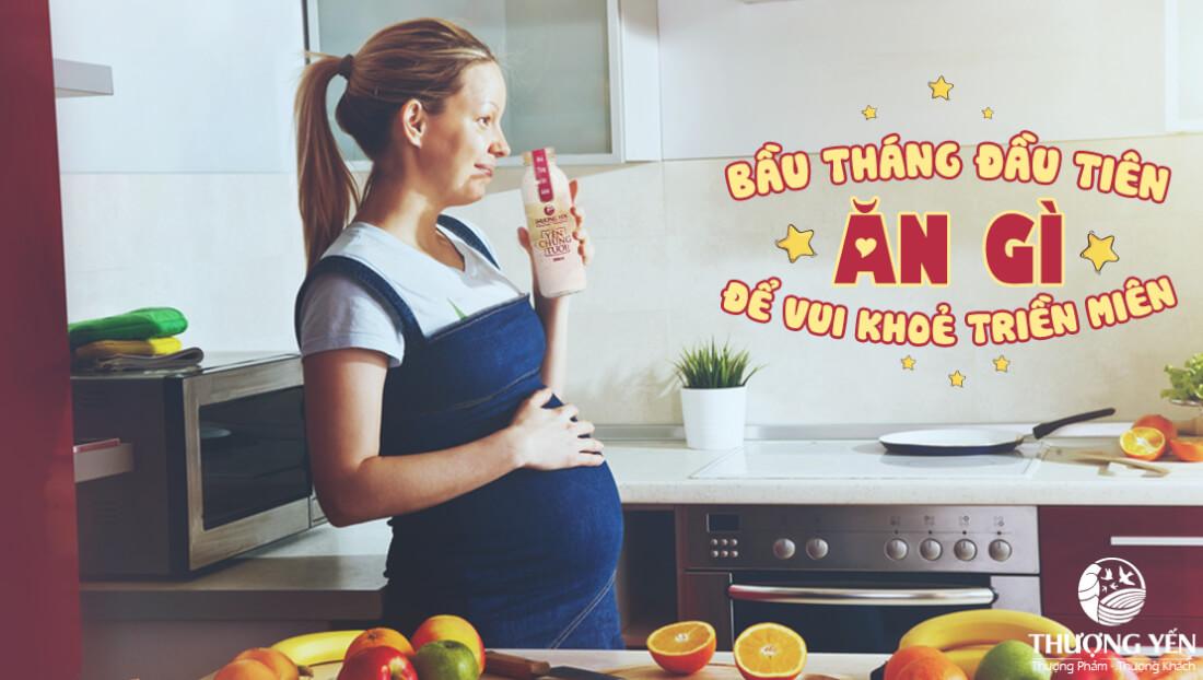 tháng đầu mang thai nên ăn gì