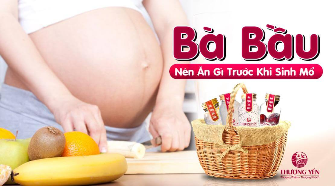 Mẹ bầu nên biết: Trước khi sinh mổ có được ăn gì không?